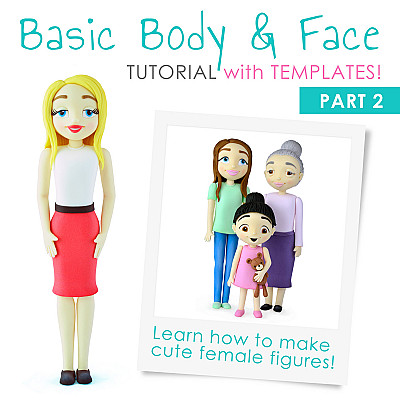 Basic Body & Face PDF TUTORIAL with TEMPLATES - part 2 (female cake figures)
