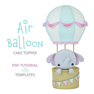 Air Balloon - Cake Topper PDF TUTORIAL with TEMPLATES
