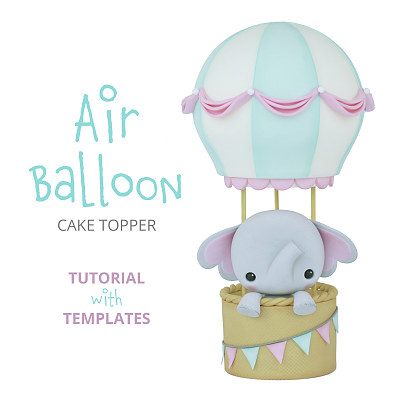 Air Balloon - Cake Topper TUTORIAL with TEMPLATES