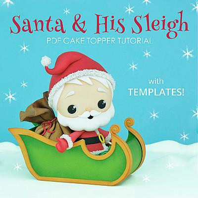 Santa & His Sleigh - PDF Cake Topper TUTORIAL with TEMPLATES